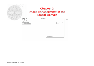 Chapter 3 Image Enhancement in the Spatial Domain Chapter 3