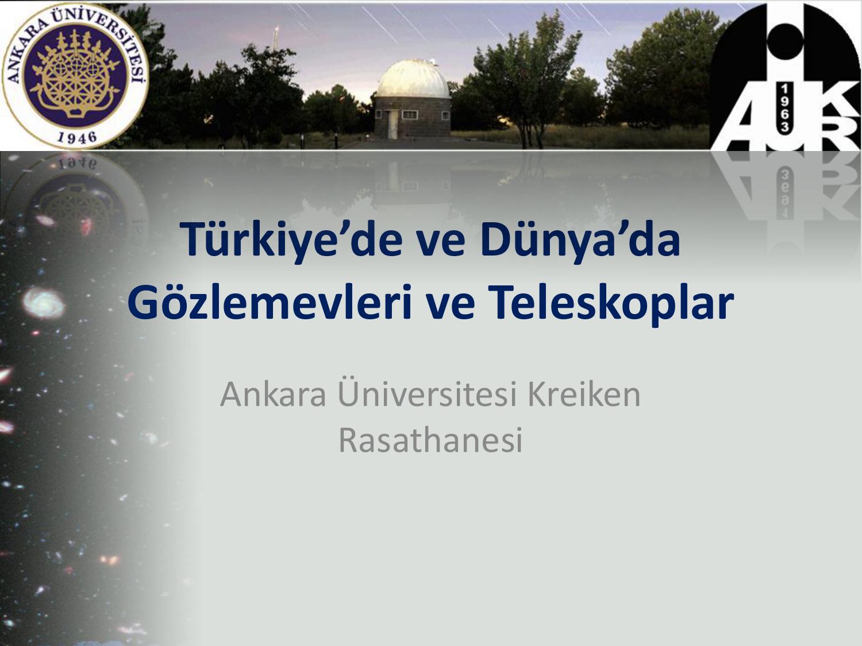 Optik teleskoplar ankara Üniversitesi kreiken rasathanesi